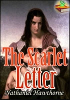 THE SCARLET LETTER : Historical Romantic Novel: ( With Over 60 Illustrations and Audiobook Link ) by Nathaniel Hawthorne