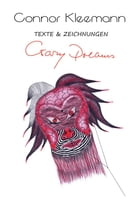 Crazy Dreams: Texte und Zeichnungen by Connor Kleemann