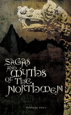 Sagas and Myths of the Northmen by Jesse L Byock