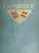 Cambridge and Its Story by Charles William Stubbs
