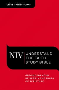 NIV, Understand the Faith Study Bible, eBook: Grounding Your Beliefs in the Truth of Scripture