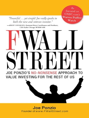 F Wall Street Joe Ponzio's No-Nonsense Approach to Value Investing For the Rest of Us