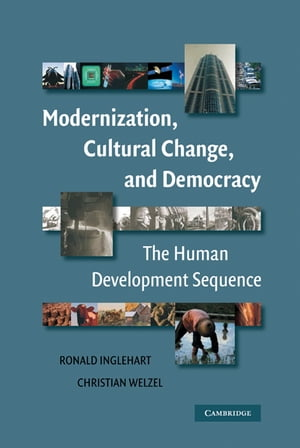Modernization,  Cultural Change,  and Democracy The Human Development Sequence