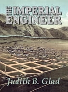 The Imperial Engineer by Judith B. Glad