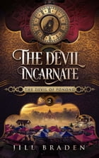 The Devil Incarnate: The Devil of Ponong, #2 by Jill Braden