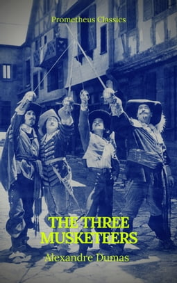 The Three Musketeers (Best Navigation, Active TOC) (Prometheus Classics)