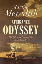 Afrikaner Odyssey: The Life and Times of the Reitz Family by Martin Meredith