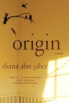 Origin: A Novel by Diana Abu-Jaber