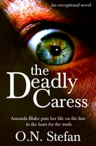 The Deadly Caress by O. N. Stefan