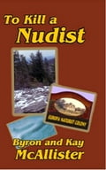 To Kill a Nudist: Nudist series book 3 9dc65b05-15f6-4559-a744-a34e443a8d88