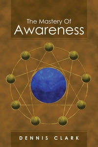The Mastery Of Awareness