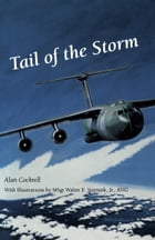 Tail of the Storm: Flying Missions in the First Gulf War by Alan Cockrell