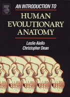 An Introduction to Human Evolutionary Anatomy by Leslie Aiello