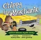 Chippy the Mechanic: Chippy's Amazing Dreams - book 3 by Stacey Blake