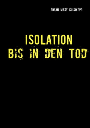 Isolation bis in den Tod by Susan Mary Kuldkepp