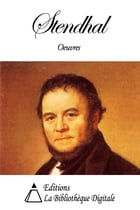 Oeuvres de Stendhal by Stendhal