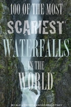 100 of the Most Scariest Waterfalls In the World by alex trostanetskiy