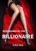 Restrained by the Billionaire (Bondage, Threesome, Erotic Fantasy)