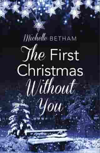 The First Christmas Without You by Michelle Betham