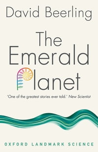 The Emerald Planet: How plants changed Earth's history