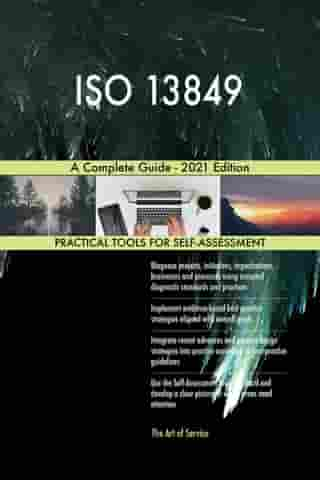 ISO 13849 A Complete Guide - 2021 Edition by Gerardus Blokdyk