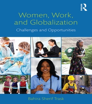 Women,  Work,  and Globalization Challenges and Opportunities