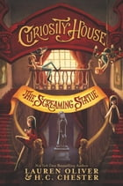 Curiosity House: The Screaming Statue Cover Image