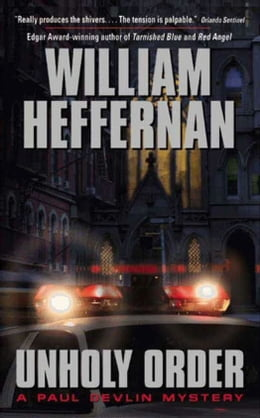 Book Unholy Order: A Paul Devlin Mystery by William Heffernan