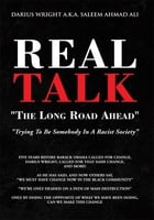 Real Talk ''The Long Road Ahead''