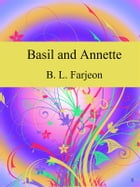 Basil and Annette by B. L. Farjeon