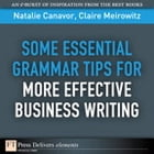 Some Essential Grammar Tips for More Effective Business Writing by Natalie Canavor