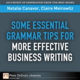 Book Some Essential Grammar Tips for More Effective Business Writing by Natalie Canavor