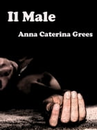 Il Male by Anna Caterina Grees