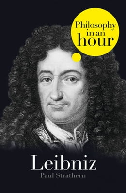 Book Leibniz: Philosophy in an Hour by Paul Strathern