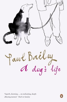 Book A Dog's Life by Paul Bailey