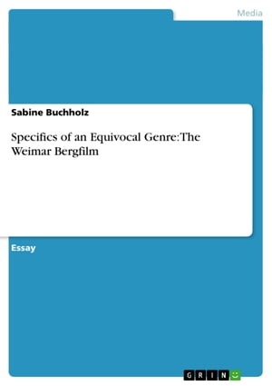 Specifics of an Equivocal Genre: The Weimar Bergfilm by Sabine Buchholz