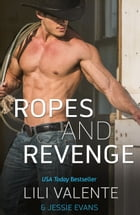 Ropes and Revenge by Lili Valente