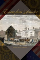 Lessons from America: Liberal French Nobles in Exile, 1793–1798 by Doina Pasca Harsanyi