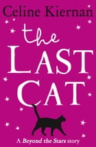 The Last Cat: Beyond the Stars by Celine Kiernan