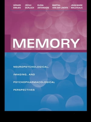 Memory Neuropsychological,  Imaging and Psychopharmacological Perspectives