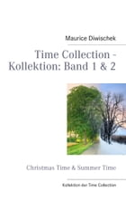 Time Collection - Kollektion: Band 1 & 2: Christmas Time & Summer Time by Maurice Diwischek