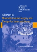 Advances in Minimally Invasive Surgery and Therapy for Spine and Nerves - Alberto Alexandre, Marcos Masini, Pier Paolo Maria Menchetti