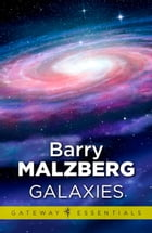 Galaxies by Barry N. Malzberg