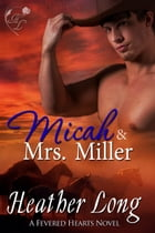 Micah & Mrs. Miller by Heather Long