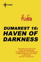 Haven of Darkness: The Dumarest Saga Book 16 by E.C. Tubb