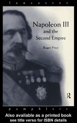 Book Napoleon III and the Second Empire by Price, Roger D.