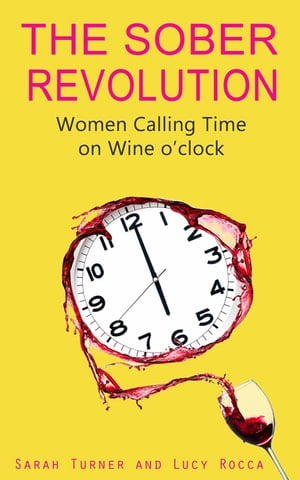 The Sober Revolution Calling Time on Wine O'Clock