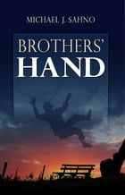 Brothers' Hand by Michael J. Sahno