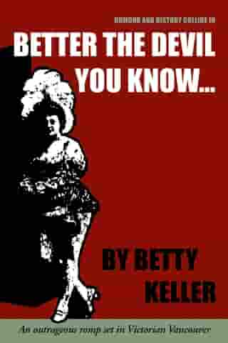 Better the Devil You Know by Betty Keller