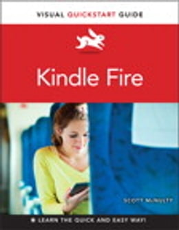 Book Kindle Fire: Visual QuickStart Guide by Scott McNulty